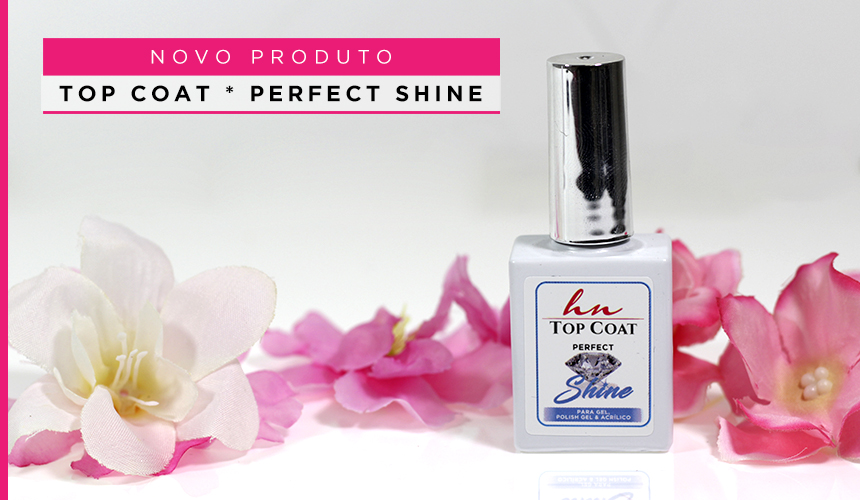 HN Top Coat Perfect Shine para Gel, Polish Gel e Acrílico.